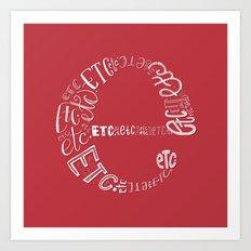 Etcetera, etcetera, etc. Art Print
