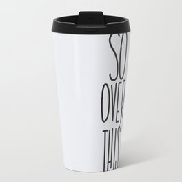 So Over This.  Funny Cat Quote. Travel Mug