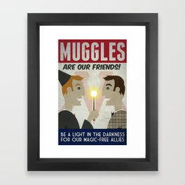 Muggles Are Our Friends (HP Propaganda Series) Framed Art Print