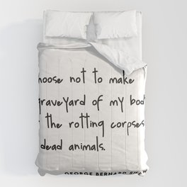 I choose not to make a graveyard of my body (Go Vegan) Comforters