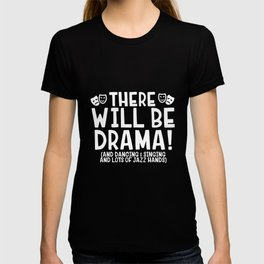 There will be drama! T-shirt