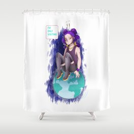 Only Visiting Shower Curtain