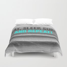 EAT, SLEEP, SURF AND REPEAT! Duvet Cover