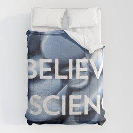 I Believe in Science Comforters