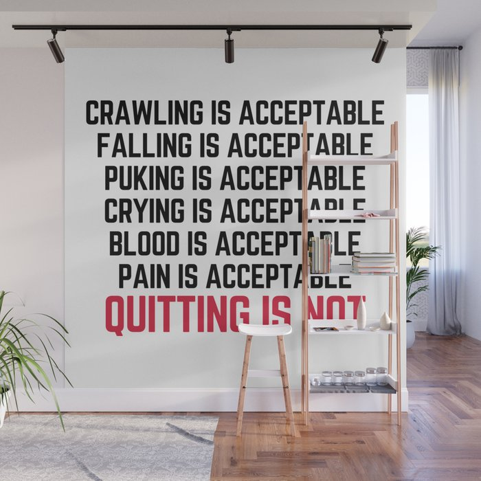 Crawling Is Acceptable Gym Quote Wall Mural by jcanimals Society6