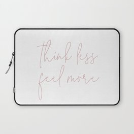 Think Less Feel More - Meditation Yoga Inspirational Quote Laptop Sleeve