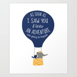 Babar-As soon as I saw You I knew an Adventure was going to Happen Art Print