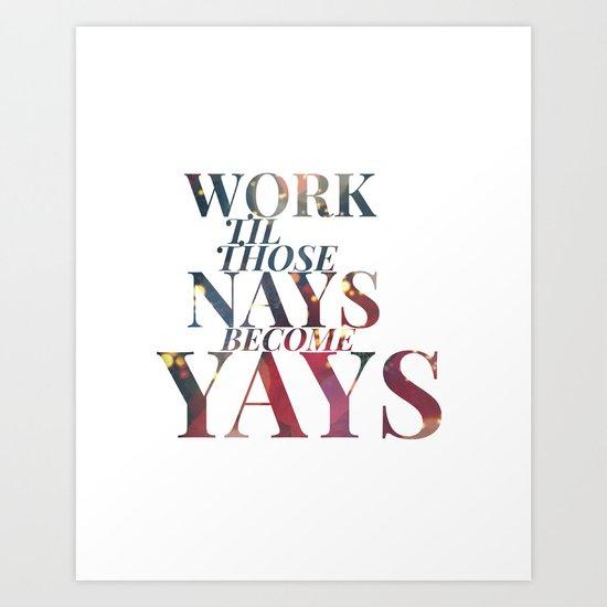 Nays become Yays Art Print