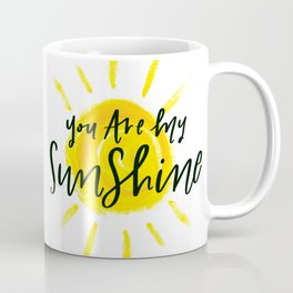 You are My Sunshine Lettering Coffee Mug