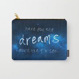 Have You Any Dreams You'd Like To Sell... Carry-All Pouch