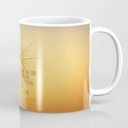 Keep Your Eyes Fixed on the Sun Coffee Mug