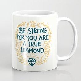 As Strong As A Diamond Coffee Mug