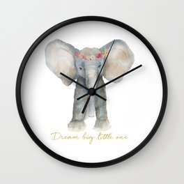 Dream big little one Wall Clock