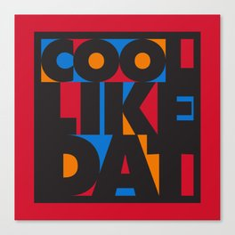 Cool Like Dat - Red Canvas Print