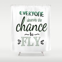 Everyone Deserves The Chance To Fly | Defying Gravity Shower Curtain