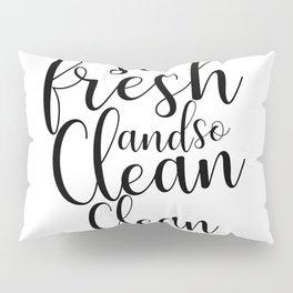 So Fresh and So Clean Clean Pillow Sham