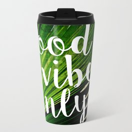 Good Vibes Only Tropical Palm Metal Travel Mug