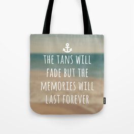 Tans Will Fade Travel Quote Tote Bag