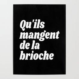 Qu'ils Mangent de la Brioche - Let Them Eat Cake (Black & White) Poster