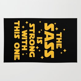 The Sass Is Strong Funny Quote Rug