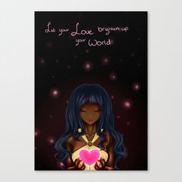 Let Your Love Brighten Up Your World Canvas Print
