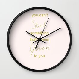 you can't steal what's freely given Wall Clock