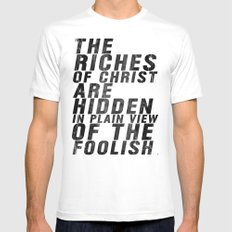THE RICHES OF CHRIST ARE HIDDEN IN PLAIN OF THE FOOLISH (Matthew 6) MEDIUM Mens Fitted Tee White