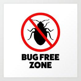 Bug free zone Art Print