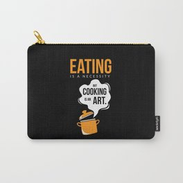 Cool Design Cooking Is Art Carry-All Pouch