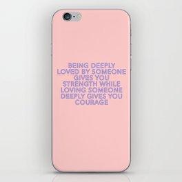 being deeply loved iPhone Skin
