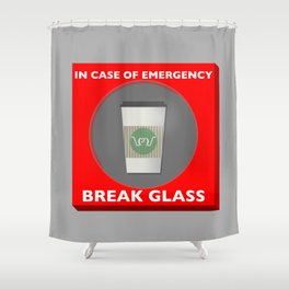 In case of Emergency, Break Glass Shower Curtain