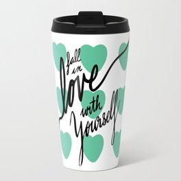 Fall in Love with Yourself hearts Travel Mug