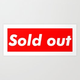 Supreme Sold Out Art Print