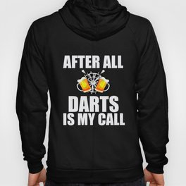 Darts After All My Call Dart Player Shaft Gift Hoody