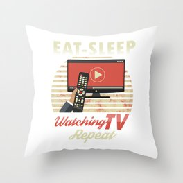 Eat Sleep Watching TV Repeat Couch Potato Slouch Lousy Lazy Gift Throw Pillow