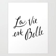 La Vie Est Belle (I) Art Print