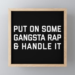 Gangsta Rap Funny Quote Framed Mini Art Print