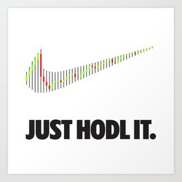 Just Hodl It Art Print