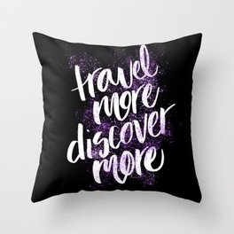 Travel More Discover More Purple Splatter Throw Pillow