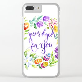 Jesus Dyed for You Clear iPhone Case