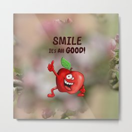 Smile, It's All Good! Metal Print