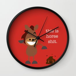 This is Horse Shit Wall Clock