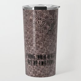 Strong inner beauty but no emotions. Pink Vintage pattern. Typography. Travel Mug
