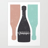 You had me at champagne Art Print