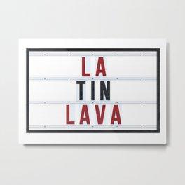 Latin Lava Metal Print
