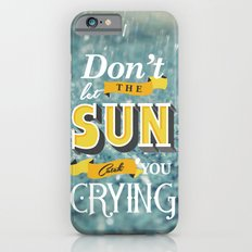 Dont let the sun iPhone 6s Slim Case