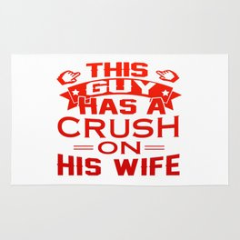 THIS GUY HAS A CRUSH ON HIS WIFE Rug