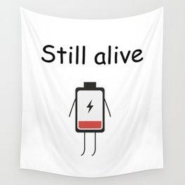 Still Alive Wall Tapestry