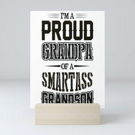 I'M A PROUD GRANDPA OF A SMARTASS GRANDSON Mini Art Print