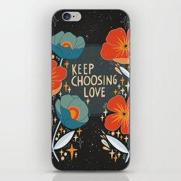 Keep choosing love iPhone Skin